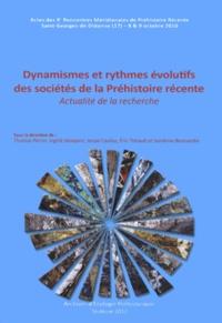 Thomas Perrin et Ingrid Sénépart - Dynamismes et rythmes évolutifs des sociétés de la Préhistoire récente - Actualité de la recherche.