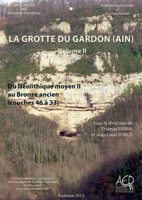 Thomas Perrin et Jean-Louis Voruz - La grotte du Gardon (Ain) - Volume 2, Du néolithique moyen II au Bronze ancien (couches 46 à 33).