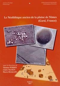 Thomas Perrin et Claire Manen - Le Néolithique ancien de la plaine de Nîmes (Gard, France).