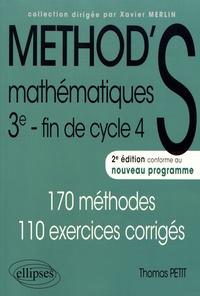 Thomas Petit - Mathématiques 3e fin de cycle 4 - 170 méthodes, 110 exercices corrigés.