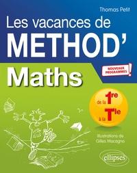 Thomas Petit et Gilles Macagno - Mathématiques de la première à la terminal Les vacances de Méthod'.