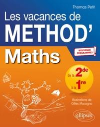 Thomas Petit - Mathématiques de la seconde à la première Les vacances de Méthod'.
