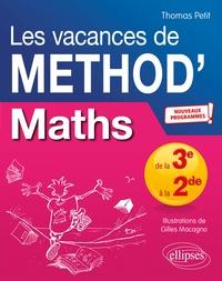 Thomas Petit et Gilles Macagno - Mathématiques de la troisième à la seconde Les vacances de Méthod'.