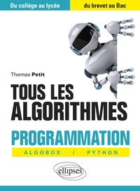 Thomas Petit - Tous les algorithmes - Programmation Algobox / Python, du collège au lycée, du brevet au Bac.