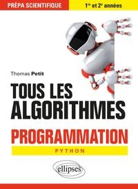 Thomas Petit - Tous les algorithmes - Programmation pour la prépa avec Python. Prépa scientifique 1re et 2e années.