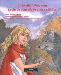 Thomas Pfeiffer et Christophe Carmona - D'fàwelhàft Reis vùm Lisele un wùim Wolfy dùrich s Elsàss.