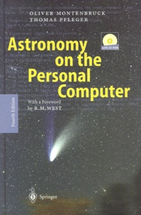 Astronomy on the Personal Computer.- 4th Edition, With CD-Rom - Thomas Pfleger | Showmesound.org