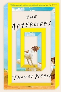 Thomas Pierce - The Afterlives.
