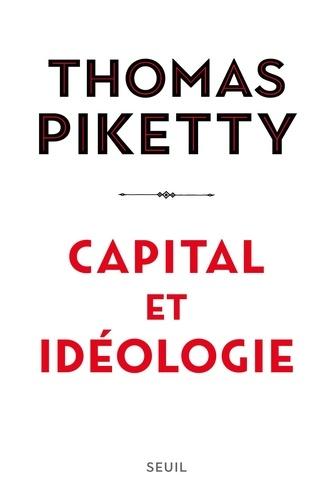 Thomas Piketty - Capital et idéologie.