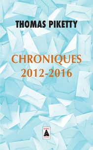 Thomas Piketty - Chroniques 2012-2016.