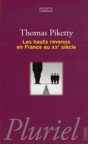Thomas Piketty - Les hauts revenus en France au XXe siècle - Intégralités et redistributions, 1901-1998.