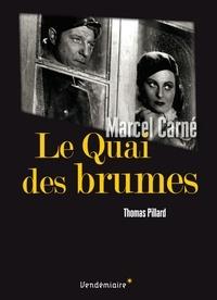 Thomas Pillard - Le Quai des brumes de Marcel Carné.