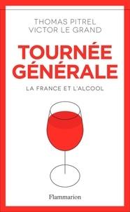 Thomas Pitrel et Victor Le Grand - Tournée générale - La France et l'alcool.