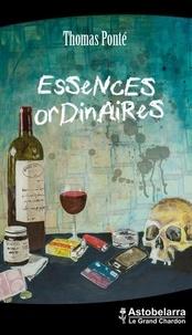 Thomas Ponté - Essences ordinaires.