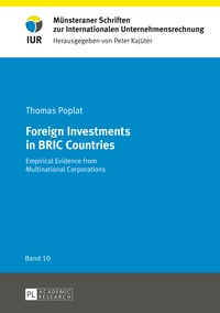 Thomas Poplat - Foreign Investments in BRIC Countries - Empirical Evidence from Multinational Corporations.