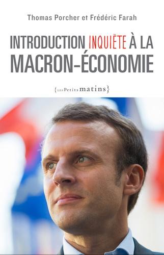Thomas Porcher et Frédéric Farah - Introduction inquiète à la Macron-économie.