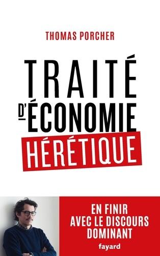 Traité d'économie hérétique. Pour en finir avec le discours dominant