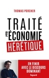 Thomas Porcher - Traité d'économie hérétique - Pour en finir avec le discours dominant.