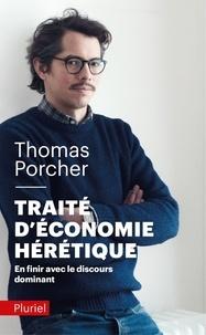 Livres en ligne à lire téléchargement gratuit Traité d'économie hérétique  - En finir avec le discours dominant