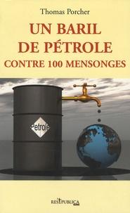 Thomas Porcher - Un baril de pétrole contre 100 mensonges.