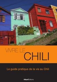 Thomas Poussard - Vivre le Chili.