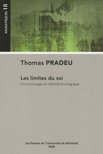 Thomas Pradeu - Les limites du soi - Immunologie et identité biologique.