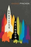 Thomas Pynchon - Gravity's Rainbow.