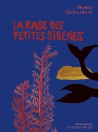 Thomas Quillardet - La rage des petites sirènes.