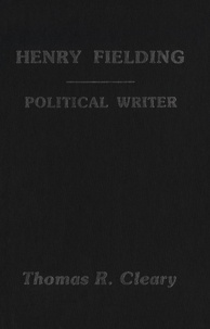 Thomas R. Cleary - Henry Fielding - A Political Writer.