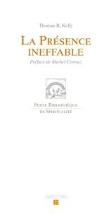 Thomas R Kelly - La Présence ineffable.