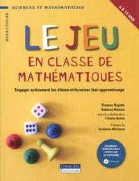 Thomas Rajotte et Sabrina Héroux - Le jeu en classe de mathématiques - Engager activement les élèves et favoriser leur apprentissage.