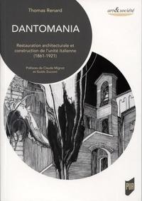 Dantomania- Restauration architecturale et construction de l'unité italienne (1861-1921) - Thomas Renard |