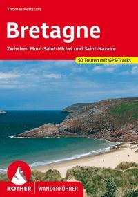 Thomas Rettstatt - Bretagne - Zwischen Mont-Saint-Michel und Saint-Nazaire - 50 Touren.