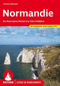 Thomas Rettstatt - Normandie - Du Mont-Saint-Michel à la Côte d'Albatre.