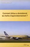 Thomas Riboulet - Comment Airbus a révolutionné sa chaîne d'approvisionnement ?.