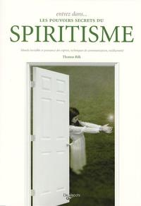 Histoiresdenlire.be Entrez dans... les pouvoirs secrets du spiritisme - Monde invisible et puissance des esprits, techniques de communication, médiumnité Image