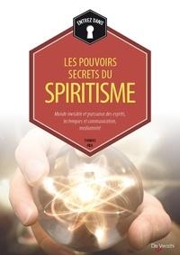 Histoiresdenlire.be Les pouvoirs secrets du spiritisme - Monde invisible et puissance des esprits, technique et communication, médiumnité Image