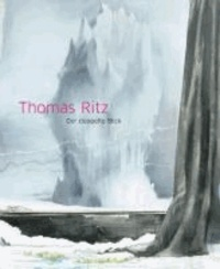 Thomas Ritz – Der doppelte Blick - Mit einem Ateliergespräch zwischen Thomas Ritz und Guido Nussbaum..