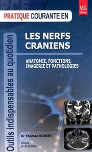 Thomas Robert - Les nerfs crâniens - Anatomie, fonctions, imagerie et pathologies.