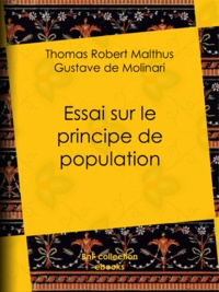 Thomas Robert Malthus et Gustave de Molinari - Essai sur le principe de population.