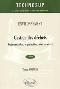 Thomas Rogaume - Gestion des déchets - Réglementation, organisation, mise en oeuvre.