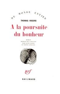 Thomas Rogers - A la poursuite du bonheur.
