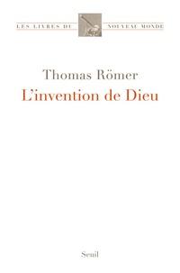 L'invention de Dieu - Thomas Römer pdf epub