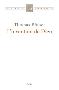 Thomas Römer - L'invention de Dieu.