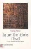 Thomas Römer - La première histoire d'Israël - L'Ecole deutéronomiste à l'oeuvre.