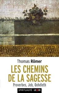 Les chemins de la sagesse - Thomas Römer pdf epub