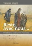 Thomas Rosica et Michel Sabbah - Reste avec nous - Méditations sur le Christ ressuscité.