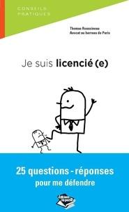 Thomas Roussineau - Je suis licencié(e) - 25 questions-réponses pour me défendre.