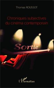 Thomas Roussot - Chroniques subjectives du cinéma contemporain.