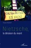 Thomas Roussot - Nietzsche, la déraison du vivant.